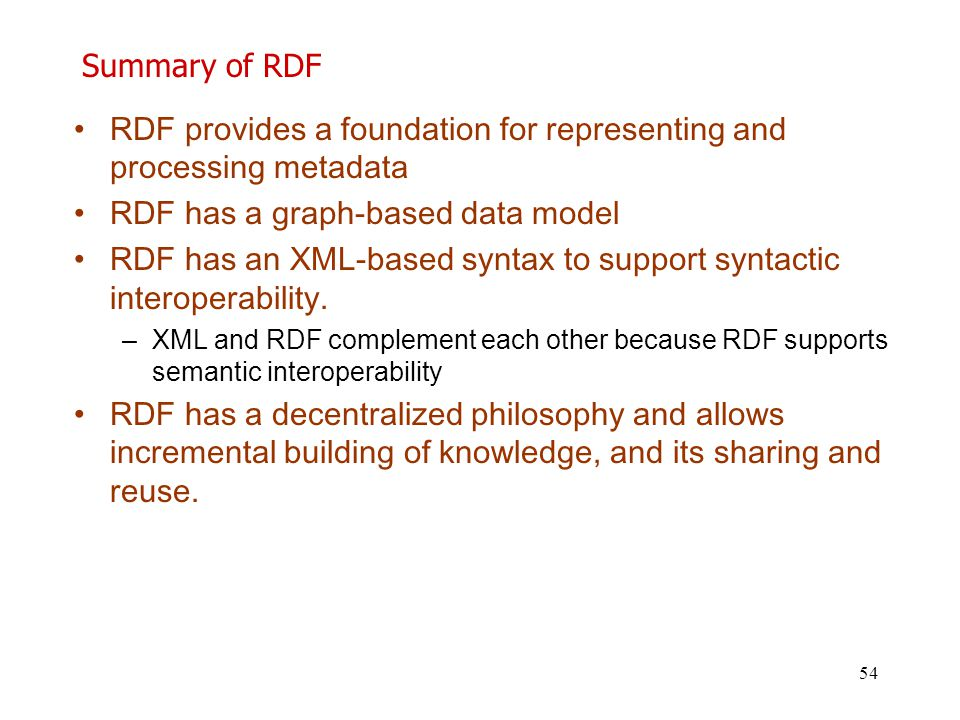 RDF provides a foundation for representing and processing metadata