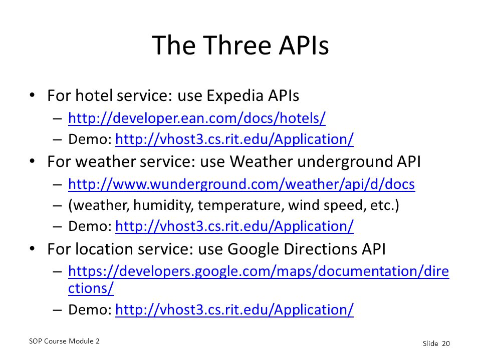 The Three APIs For hotel service: use Expedia APIs