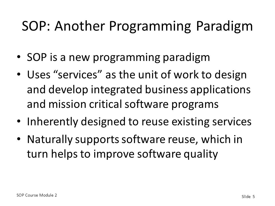 SOP: Another Programming Paradigm