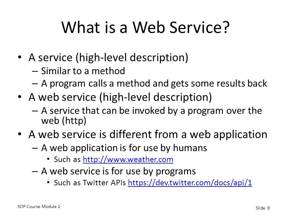 What is a Web Service A service (high-level description)