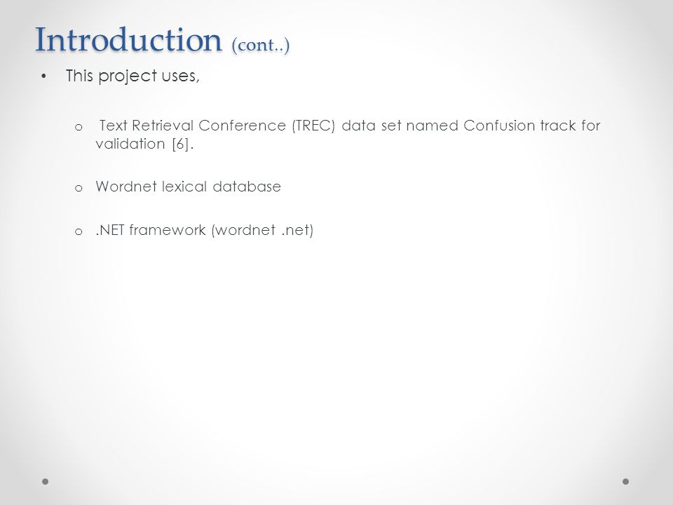 Introduction (cont..) This project uses,