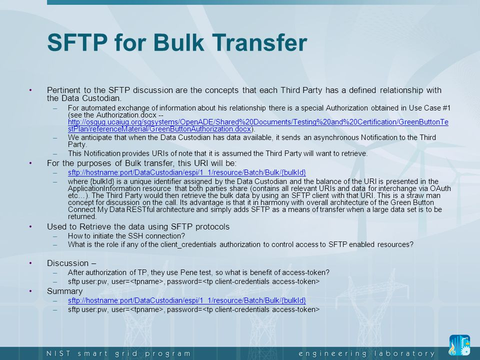 SFTP for Bulk Transfer Pertinent to the SFTP discussion are the concepts that each Third Party has a defined relationship with the Data Custodian.