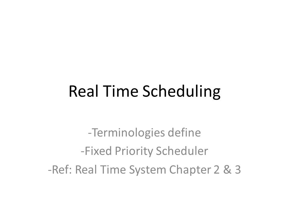 Real Time Scheduling Terminologies define Fixed Priority Scheduler
