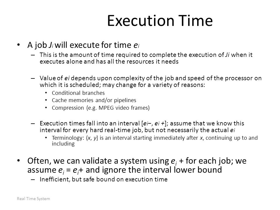 Execution Time A job Ji will execute for time ei