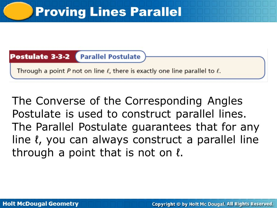 The Converse of the Corresponding Angles Postulate is used to construct parallel lines.