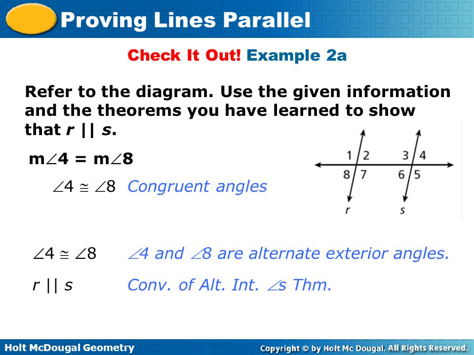 Check It Out! Example 2a Refer to the diagram. Use the given information and the theorems you have learned to show that r || s.