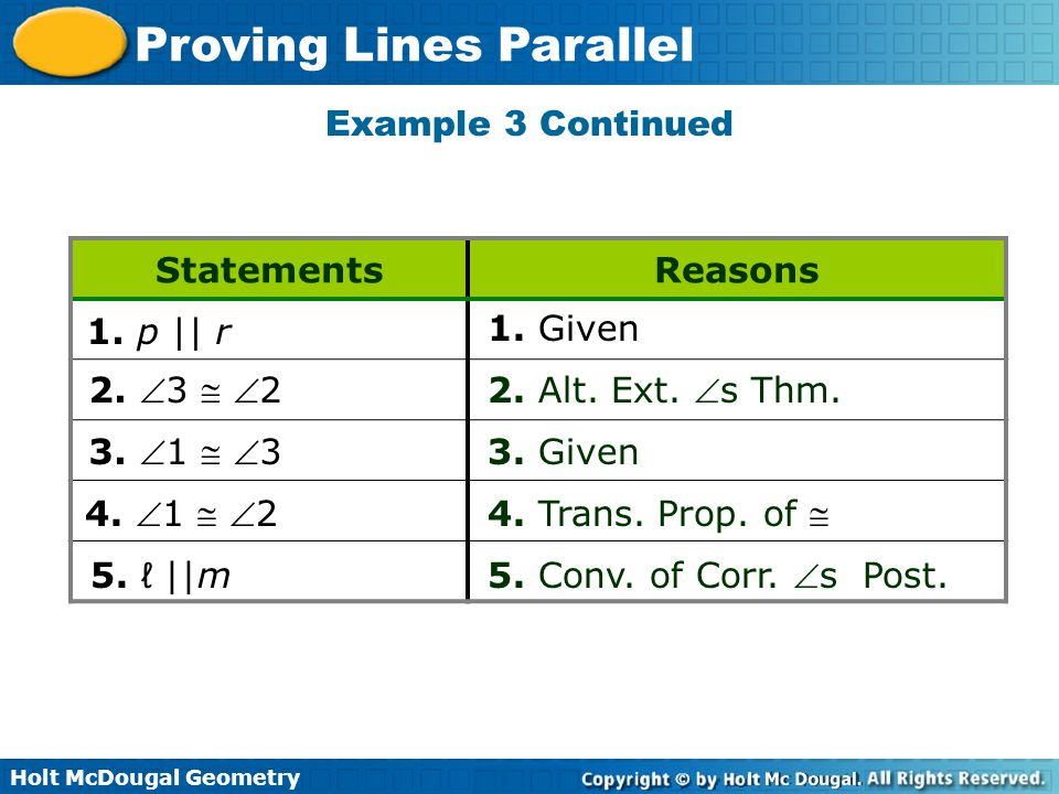 Example 3 Continued Statements. Reasons. 1. p || r. 1. Given. 2. 3  2. 2. Alt. Ext. s Thm.