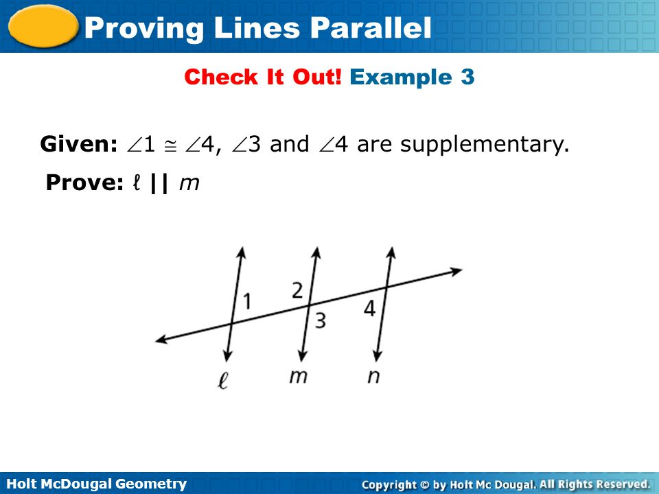 Check It Out! Example 3 Given: 1  4, 3 and 4 are supplementary. Prove: ℓ || m