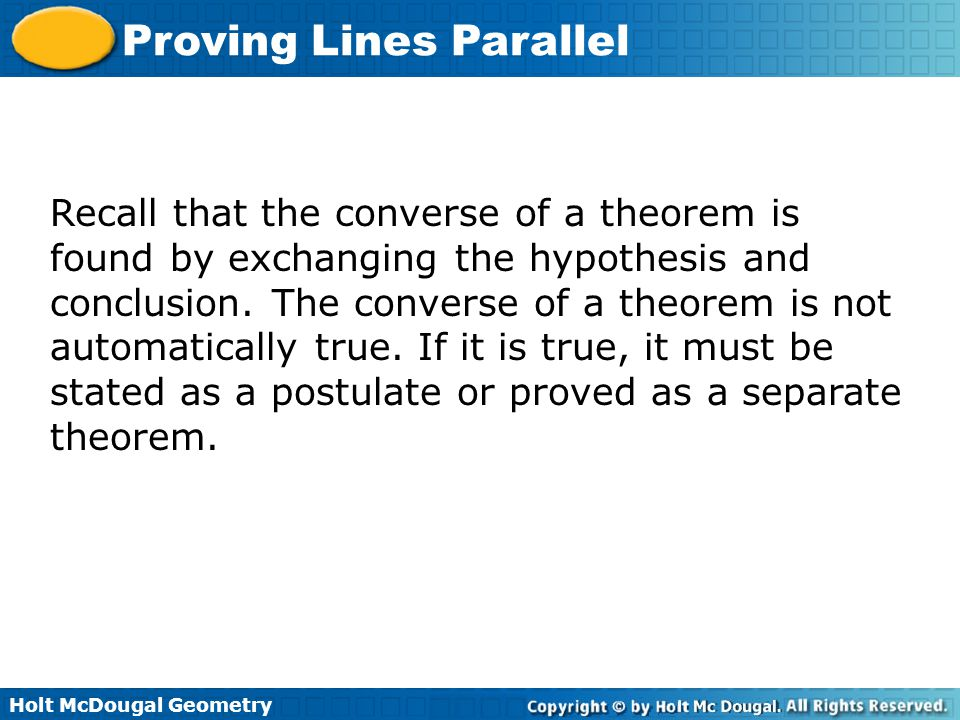 Recall that the converse of a theorem is found by exchanging the hypothesis and conclusion.