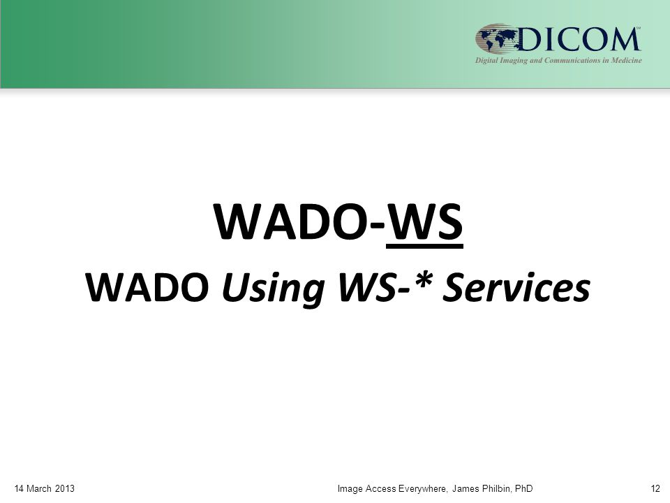 WADO Using WS-* Services