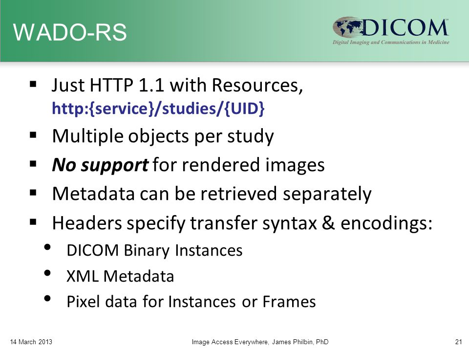 WADO-RS Just HTTP 1.1 with Resources, http:{service}/studies/{UID}