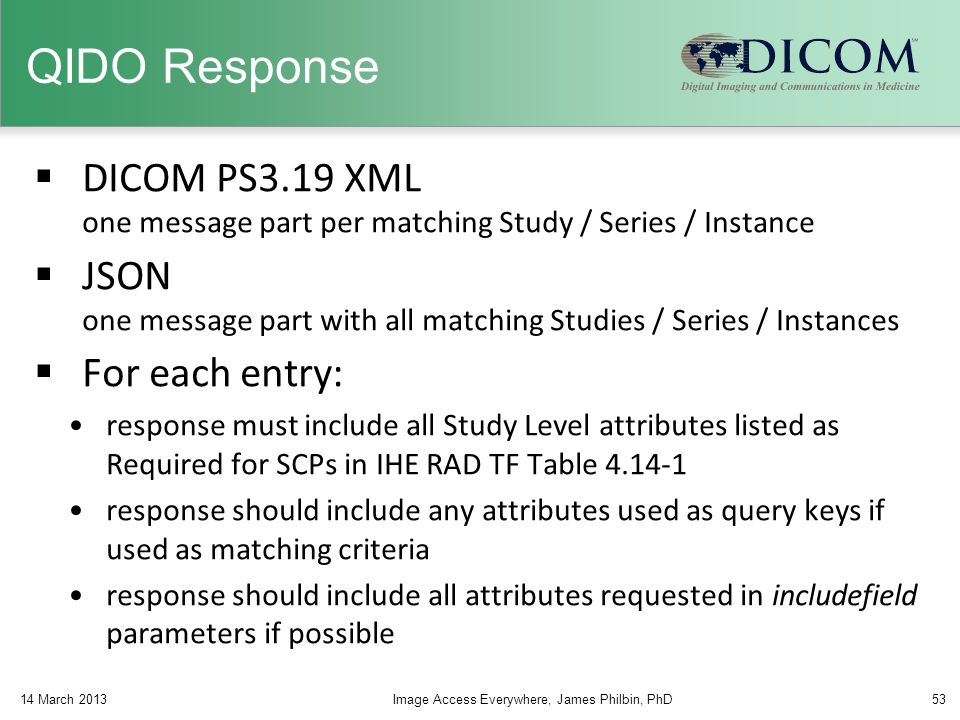 QIDO Response DICOM PS3.19 XML one message part per matching Study / Series / Instance.