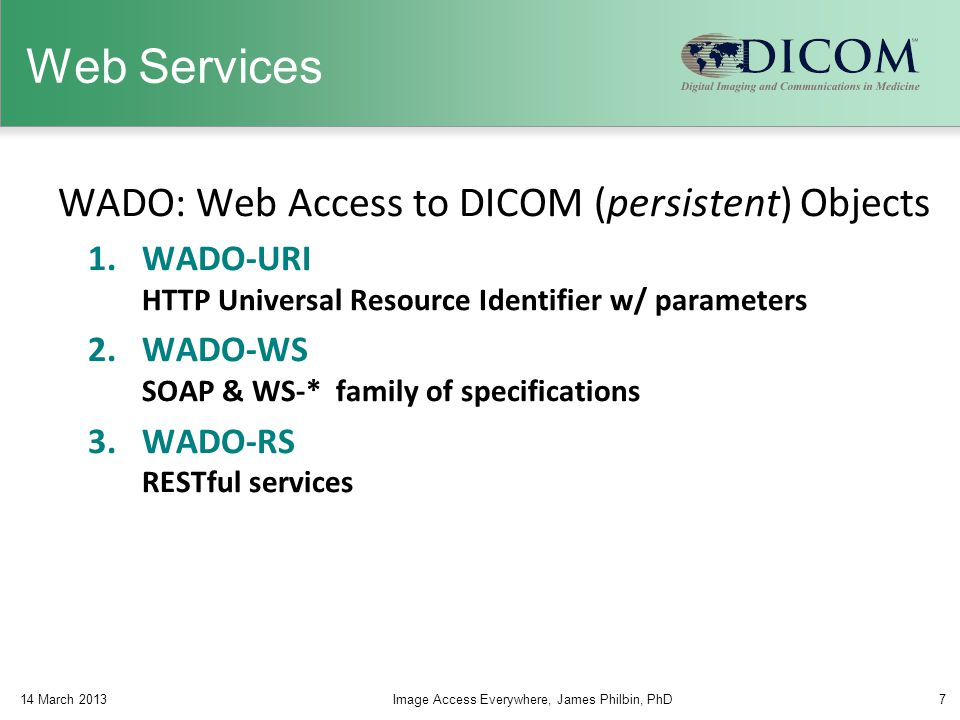 Web Services WADO: Web Access to DICOM (persistent) Objects