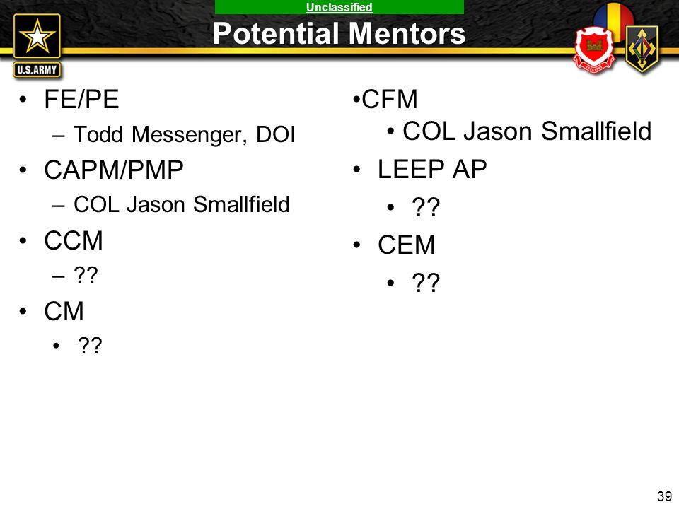 Potential Mentors FE/PE CAPM/PMP CCM CM CFM COL Jason Smallfield