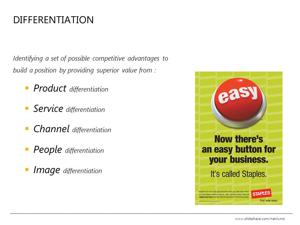 Product differentiation Service differentiation