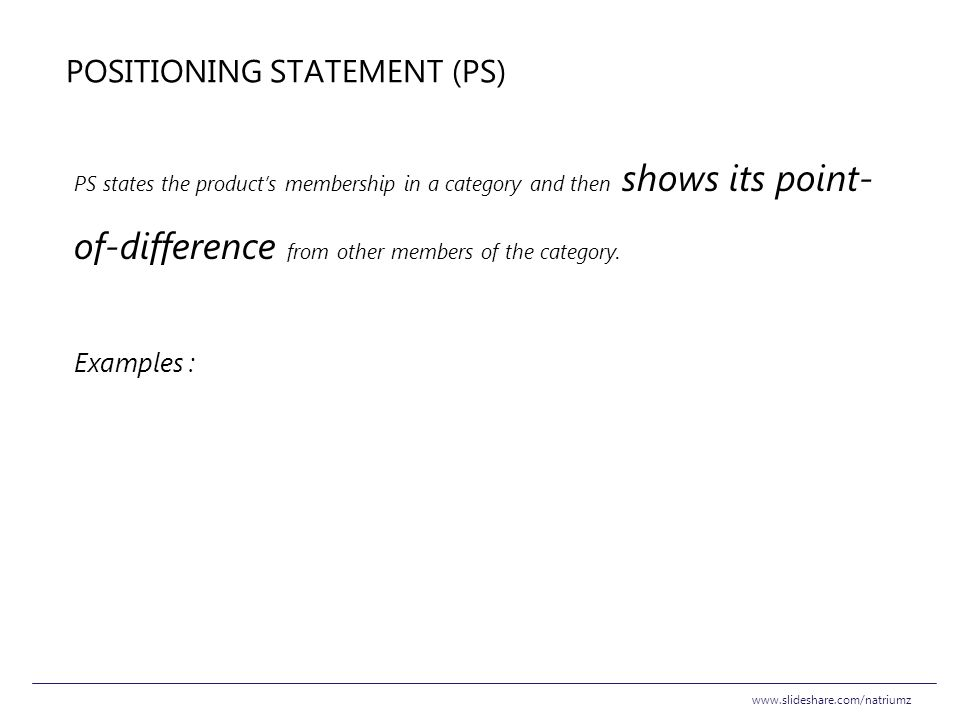 Positioning Statement (PS)