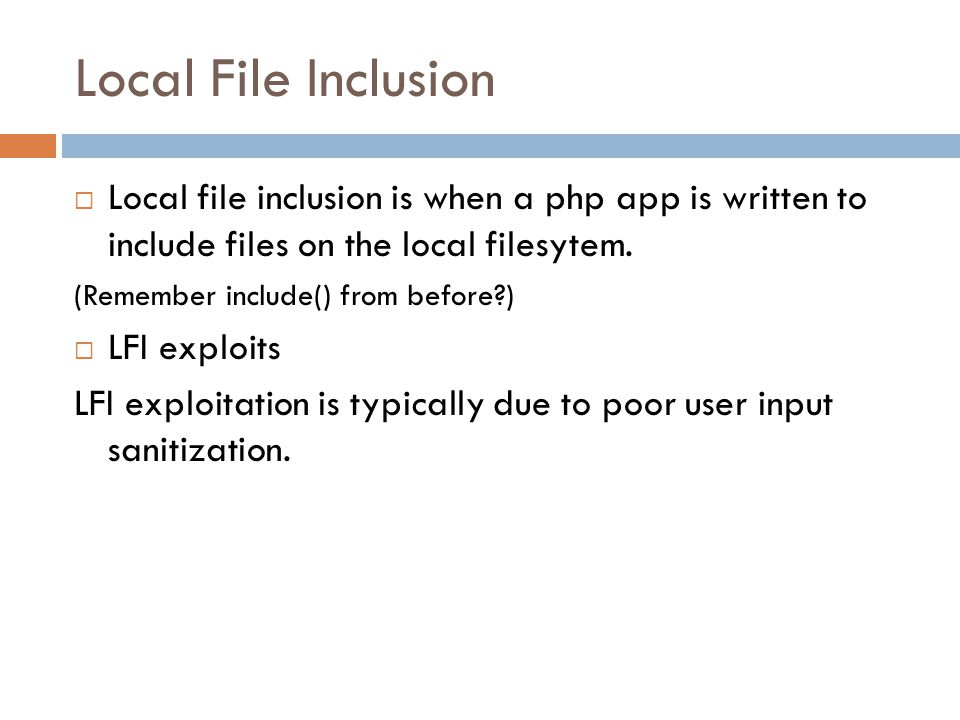 Local File Inclusion Local file inclusion is when a php app is written to include files on the local filesytem.