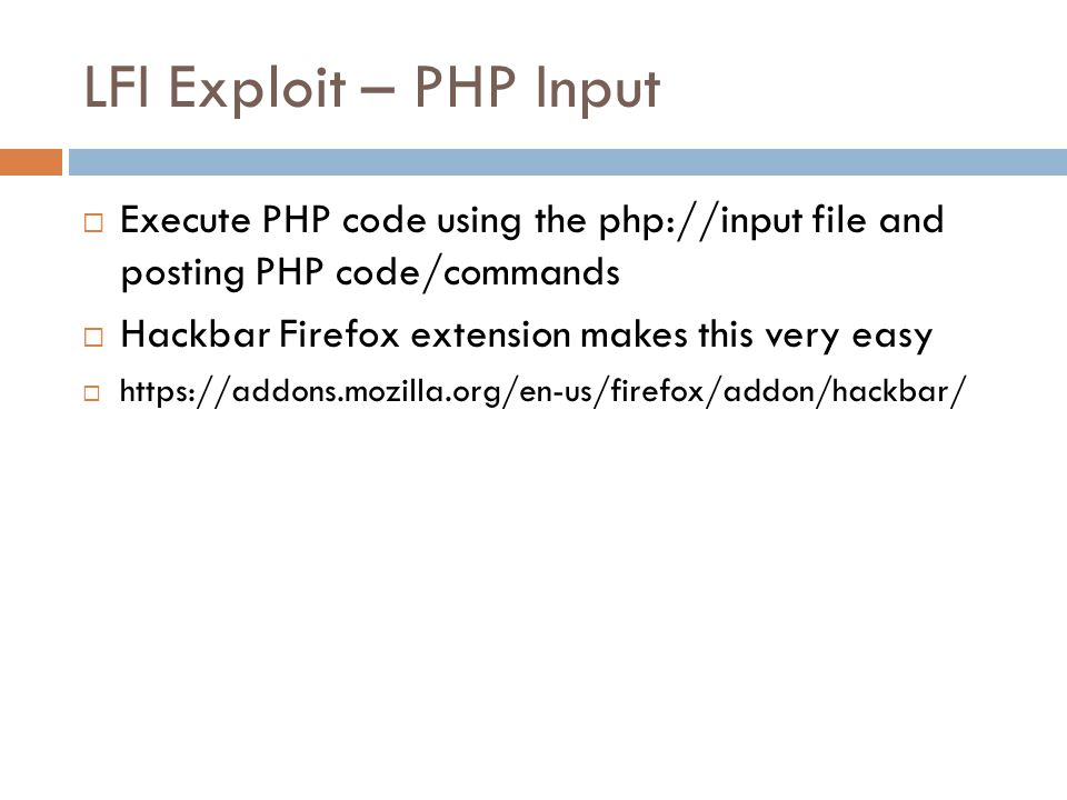 LFI Exploit – PHP Input Execute PHP code using the php://input file and posting PHP code/commands.