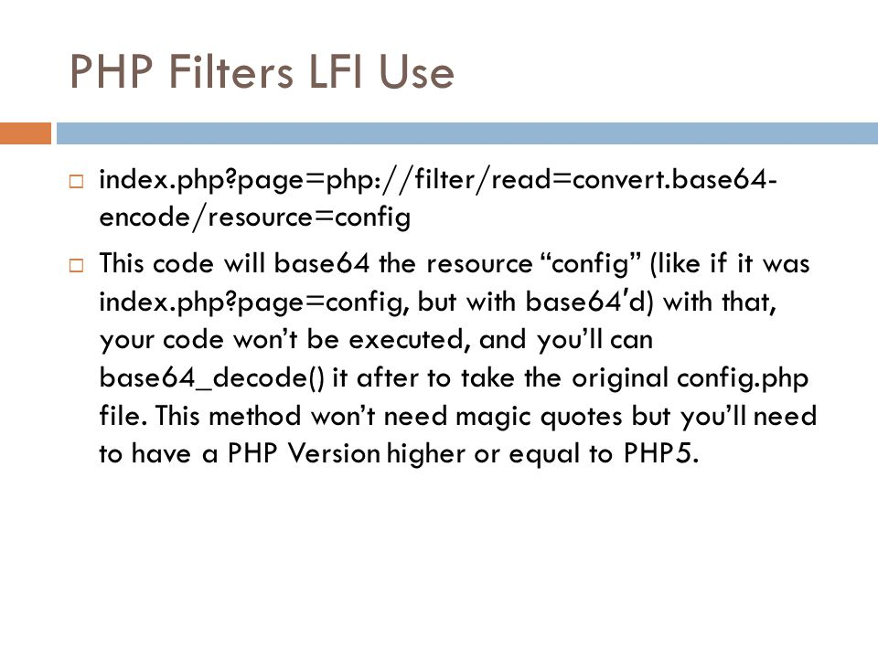 PHP Filters LFI Use index.php page=php://filter/read=convert.base64- encode/resource=config.