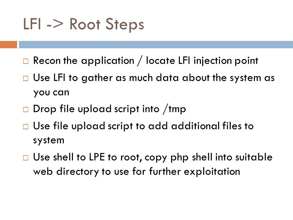 LFI -> Root Steps Recon the application / locate LFI injection point. Use LFI to gather as much data about the system as you can.