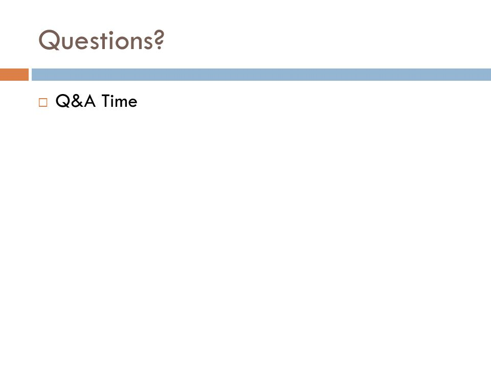 Questions Q&A Time