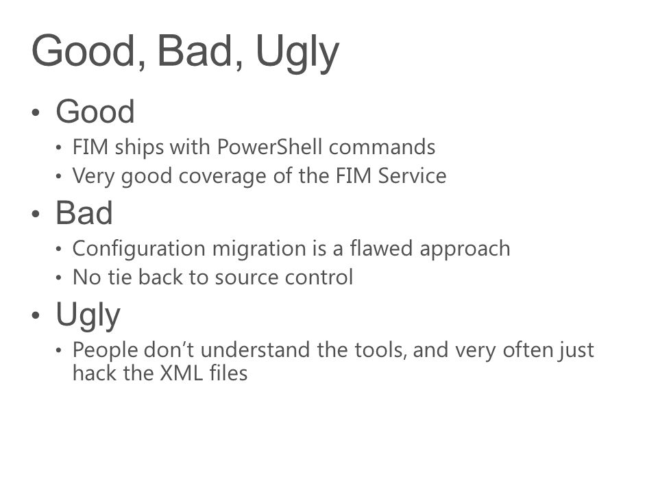 Good, Bad, Ugly Good Bad Ugly FIM ships with PowerShell commands