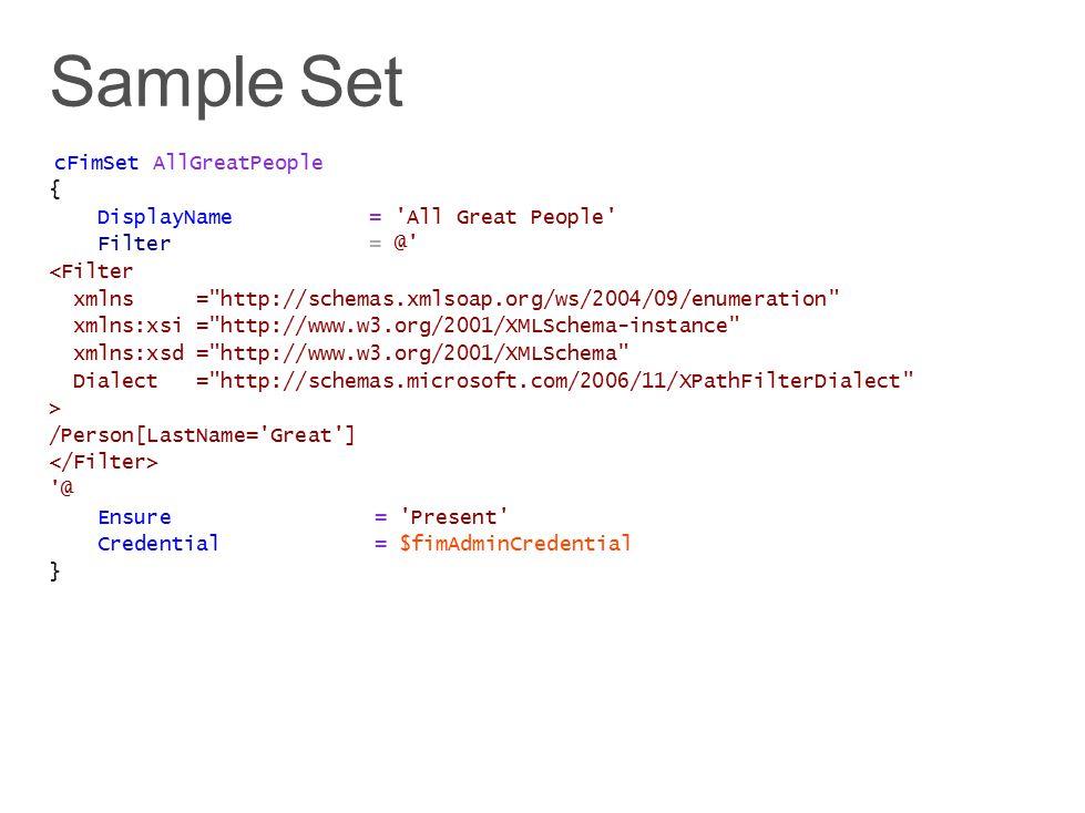 Sample Set cFimSet AllGreatPeople { DisplayName = All Great People