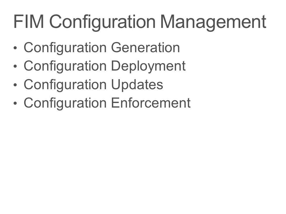FIM Configuration Management