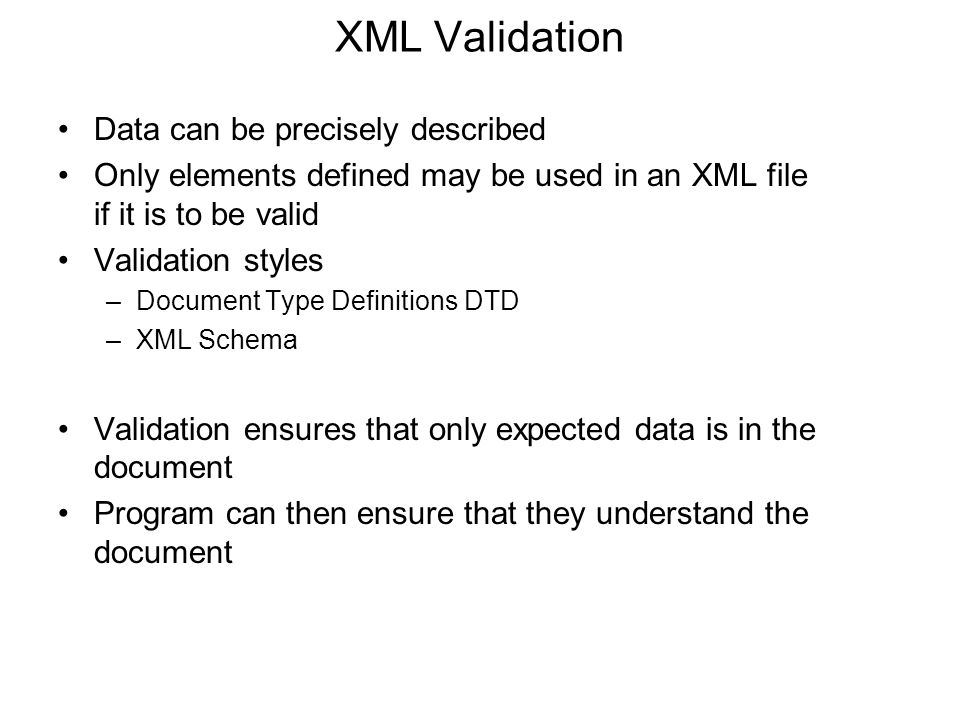 XML Validation Data can be precisely described