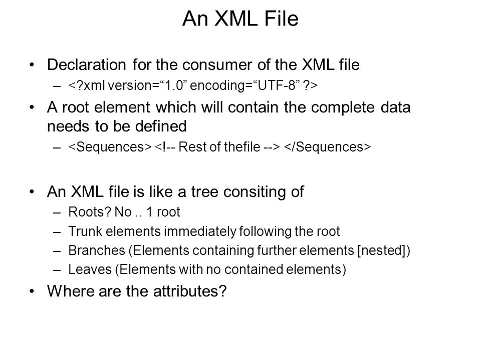 An XML File Declaration for the consumer of the XML file