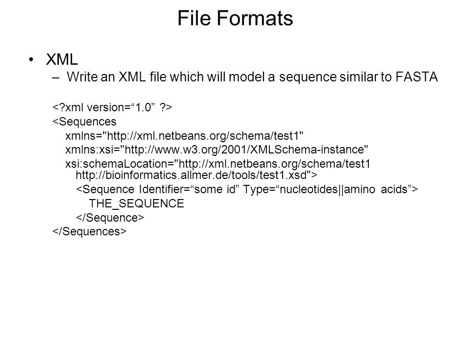 File Formats XML. Write an XML file which will model a sequence similar to FASTA. < xml version= 1.0 >