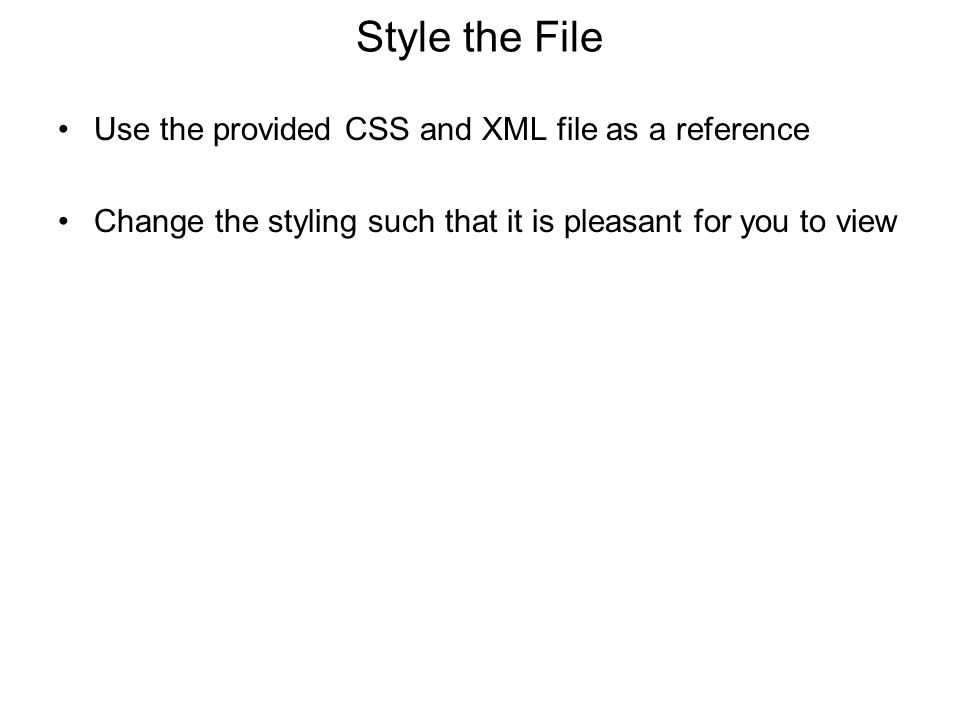 Style the File Use the provided CSS and XML file as a reference