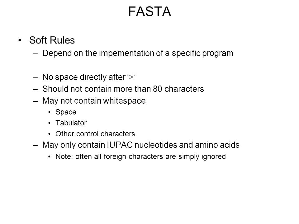 FASTA Soft Rules Depend on the impementation of a specific program