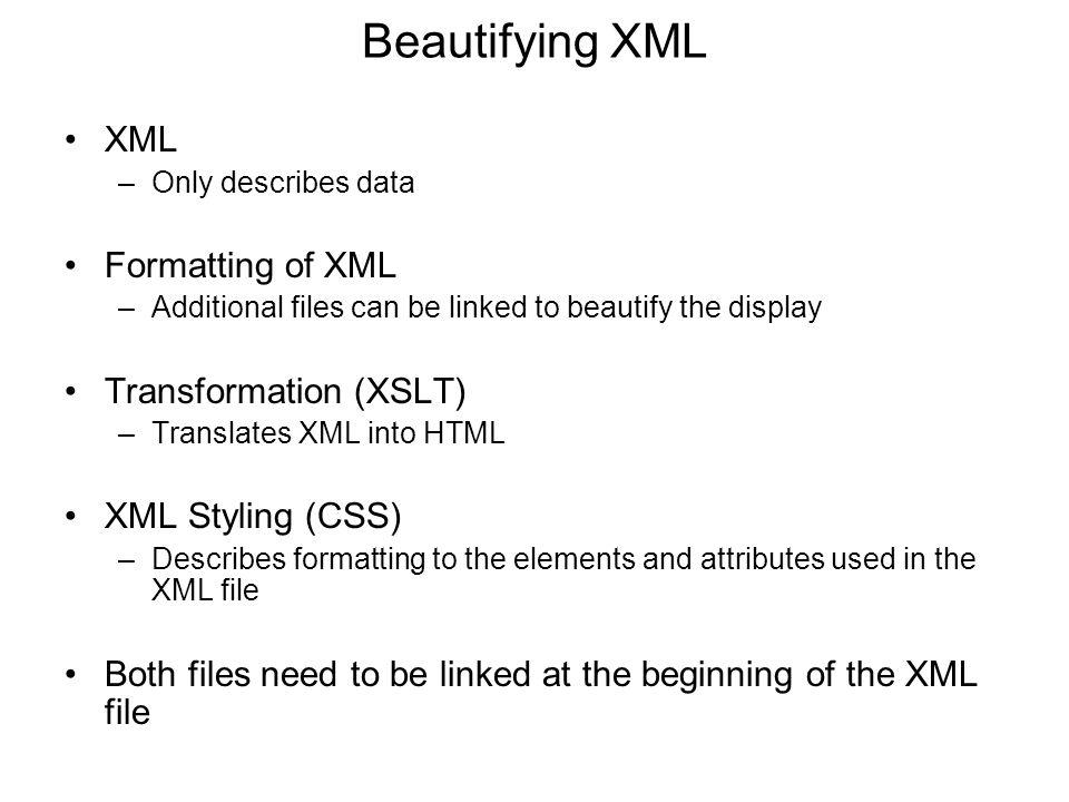 Beautifying XML XML Formatting of XML Transformation (XSLT)