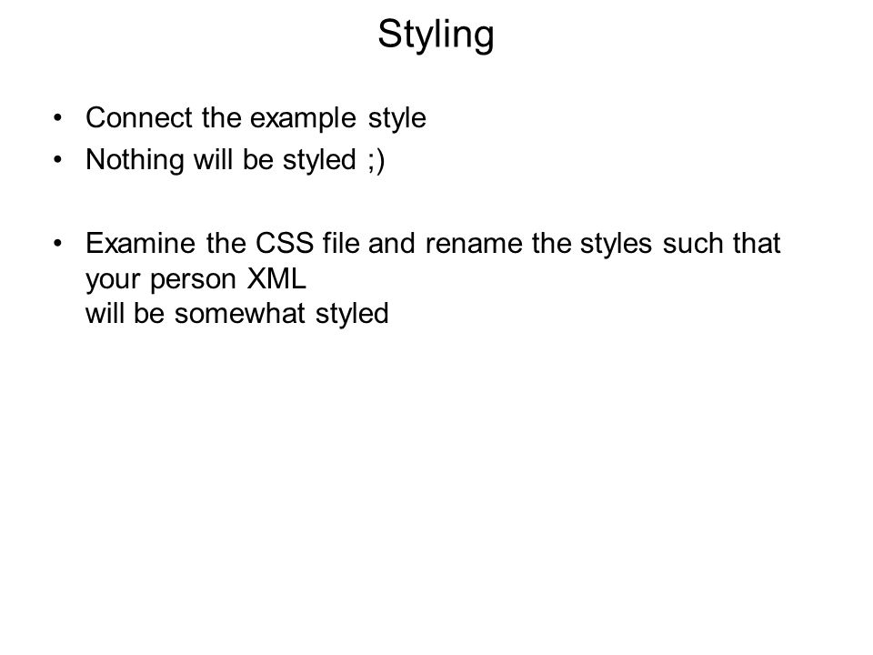 Styling Connect the example style Nothing will be styled ;)
