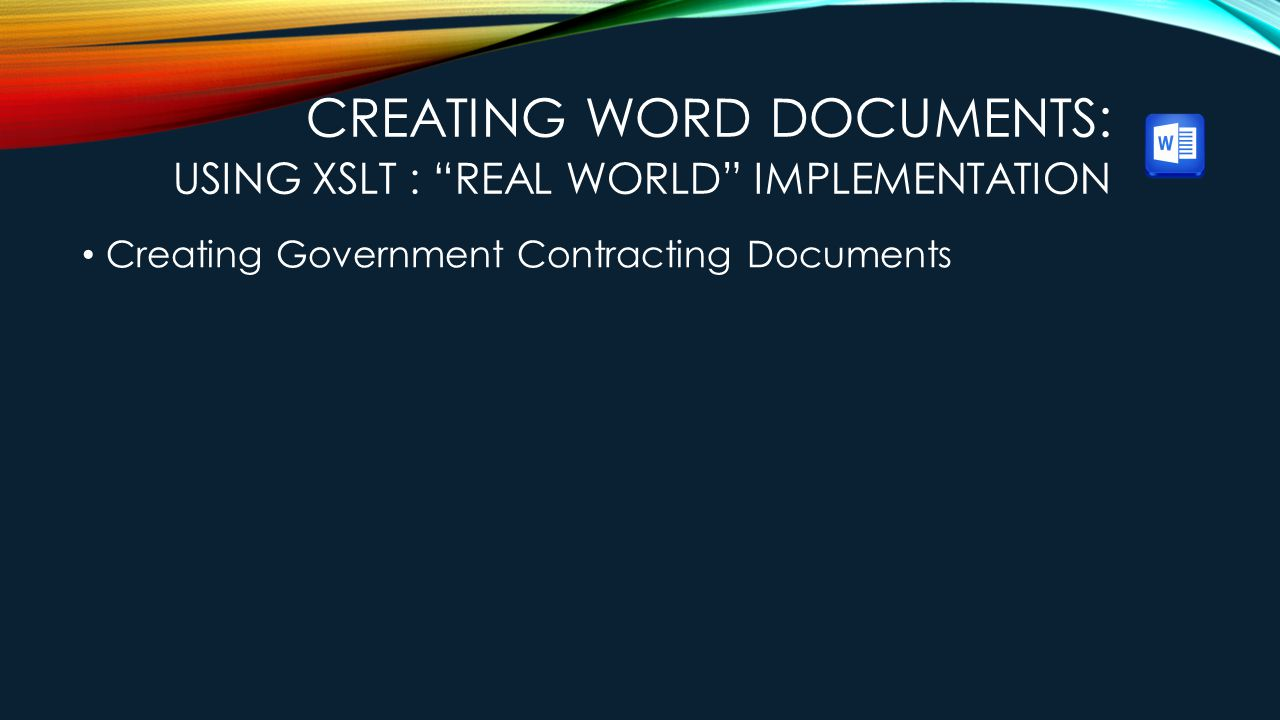 Creating Word Documents: Using XSLT : Real World Implementation