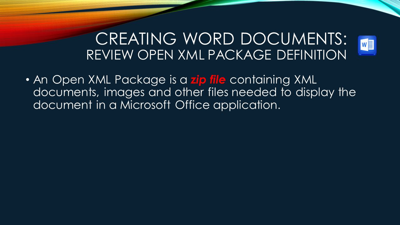 Creating Word Documents: Review Open XML Package Definition