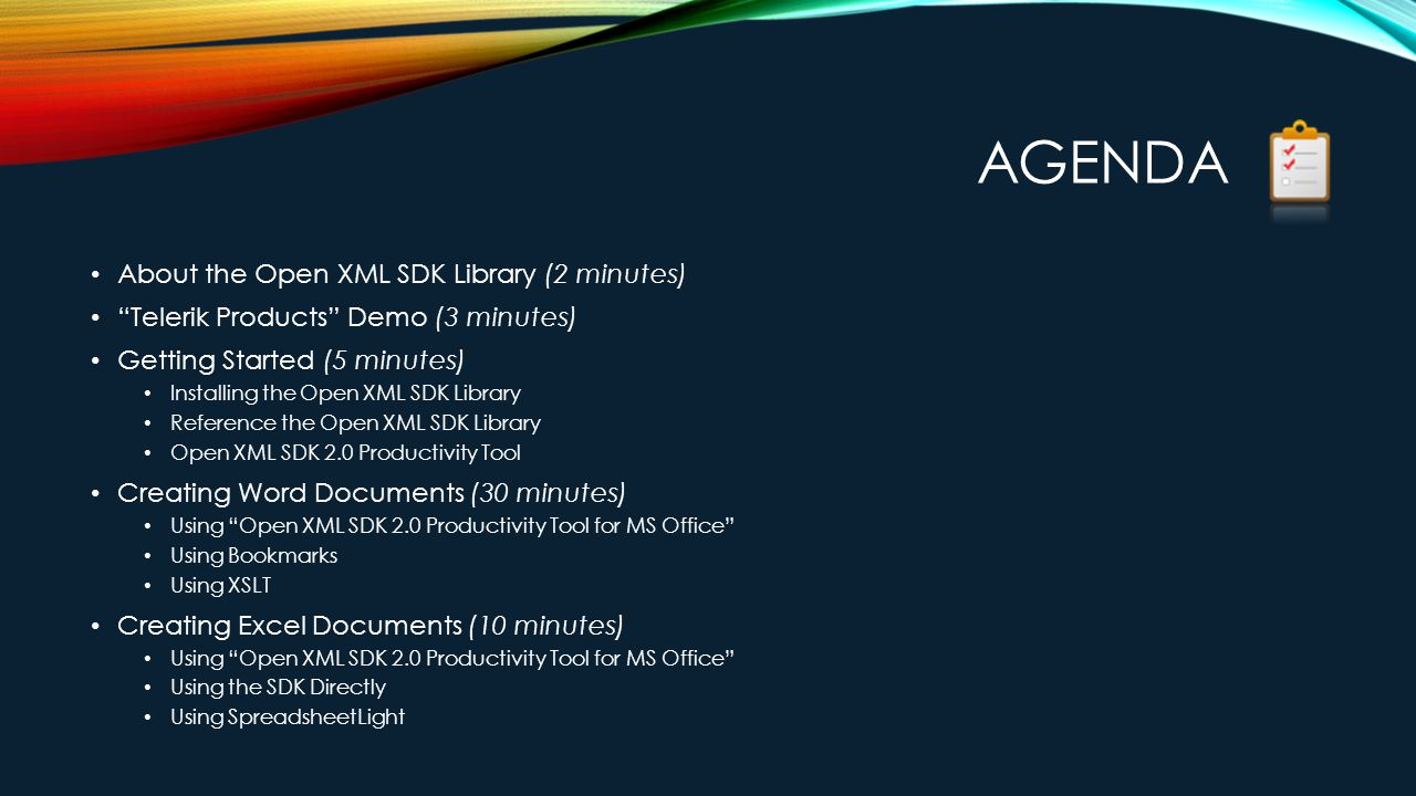 Agenda About the Open XML SDK Library (2 minutes)