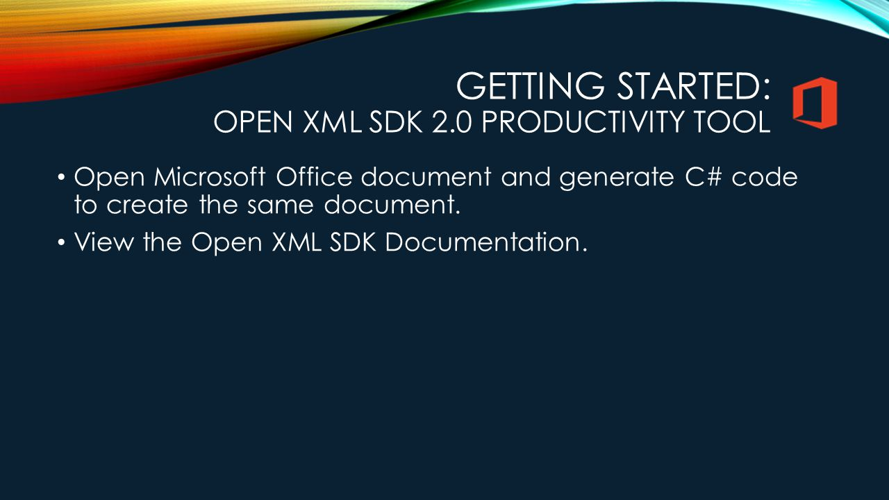 Getting Started: Open XML SDK 2.0 Productivity Tool