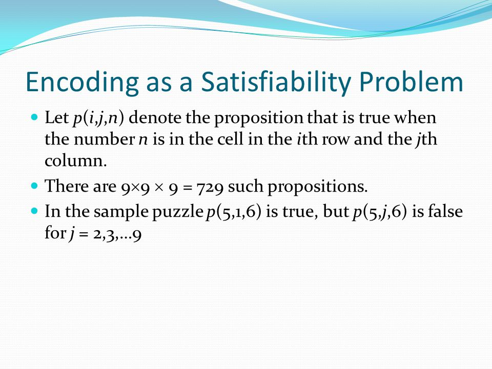 Encoding as a Satisfiability Problem