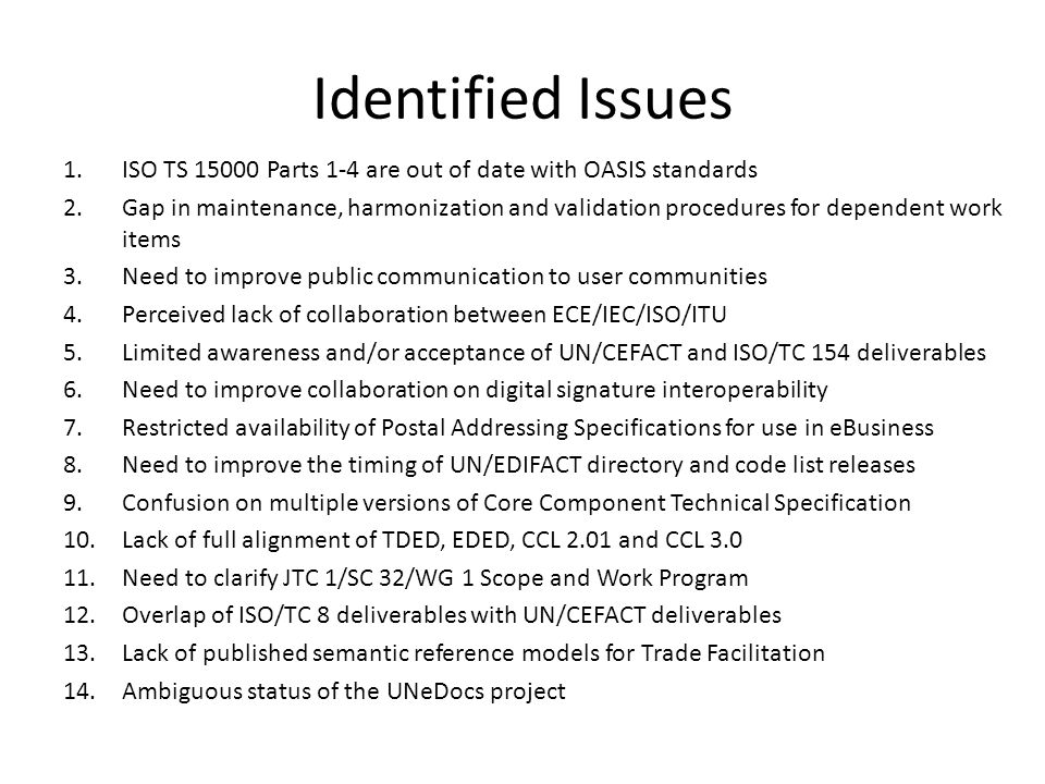 Identified Issues ISO TS 15000 Parts 1-4 are out of date with OASIS standards.