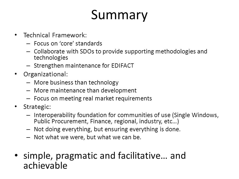Summary simple, pragmatic and facilitative… and achievable