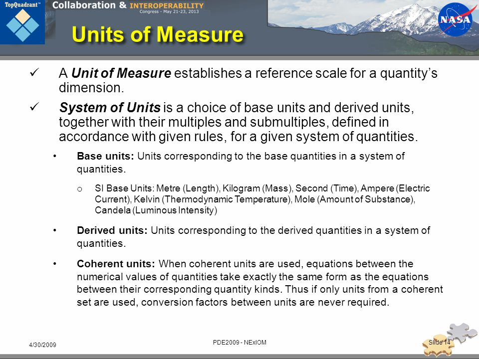 Units of Measure A Unit of Measure establishes a reference scale for a quantity's dimension.
