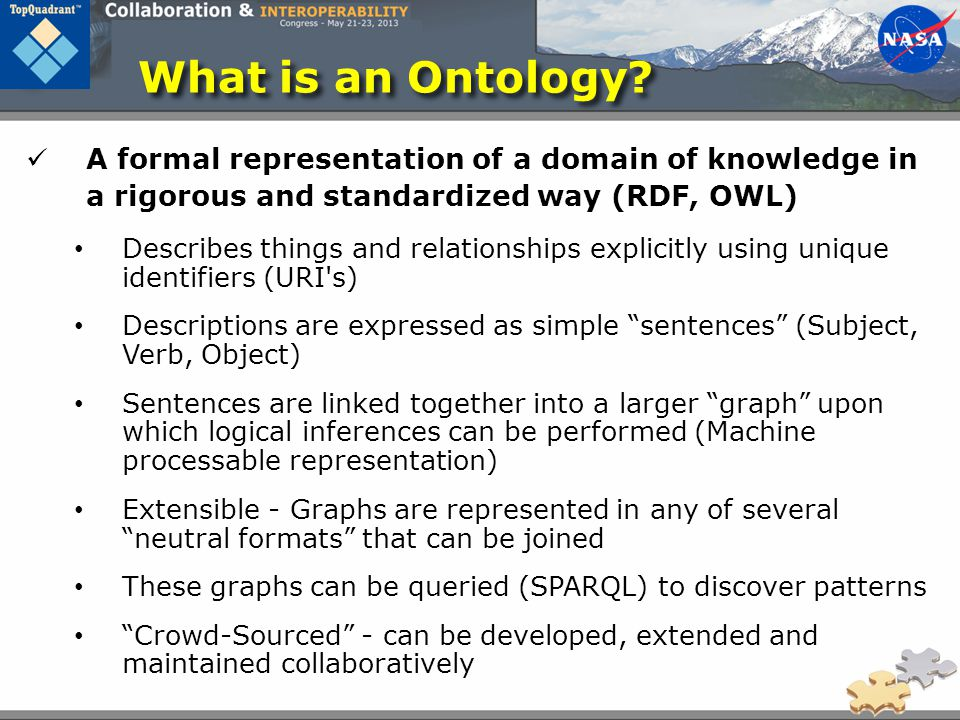 What is an Ontology A formal representation of a domain of knowledge in a rigorous and standardized way (RDF, OWL)