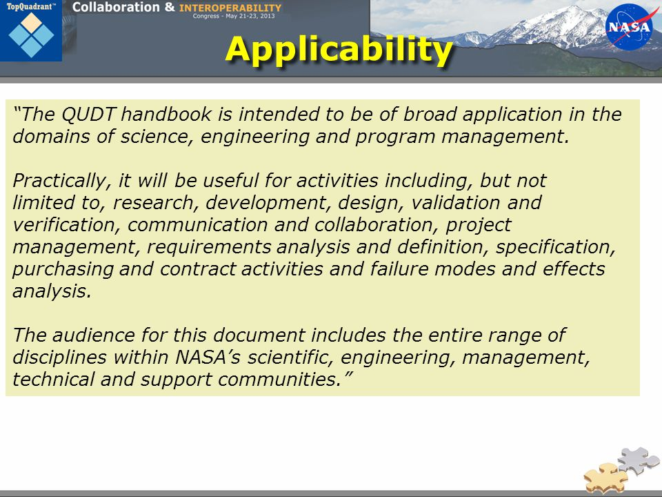 Applicability The QUDT handbook is intended to be of broad application in the domains of science, engineering and program management.