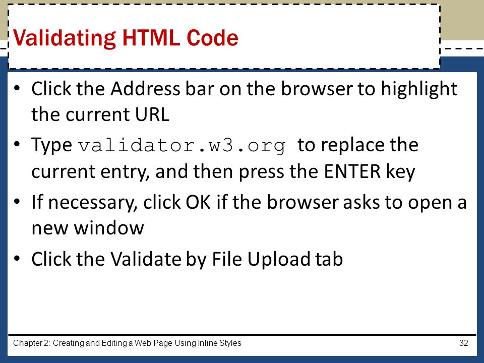 Validating HTML Code Click the Address bar on the browser to highlight the current URL.