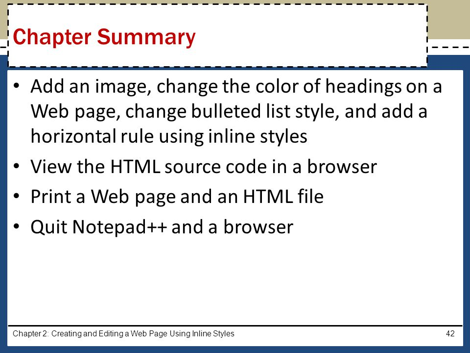 Chapter Summary Add an image, change the color of headings on a Web page, change bulleted list style, and add a horizontal rule using inline styles.