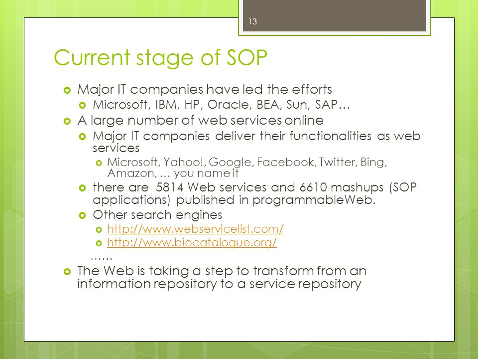 Current stage of SOP Major IT companies have led the efforts