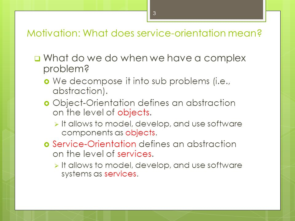 Motivation: What does service-orientation mean