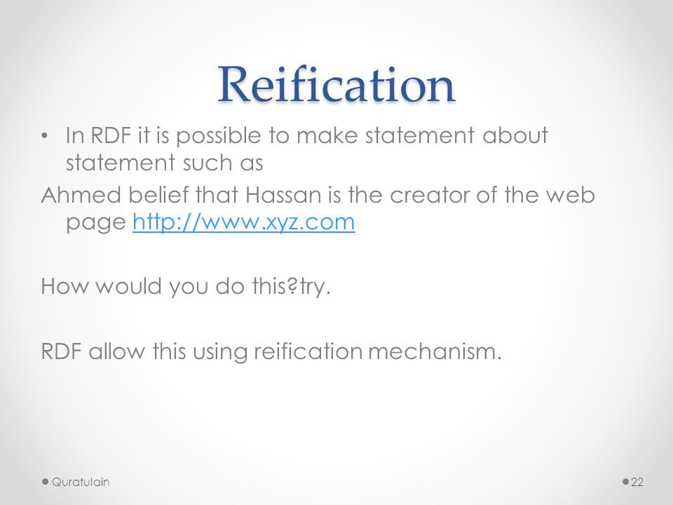 Reification In RDF it is possible to make statement about statement such as.